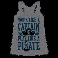 Work Like a Captain. Play Like a Pirate