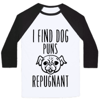 I Find Dog Puns Repugnant