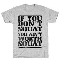 You Ain't Worth Squat