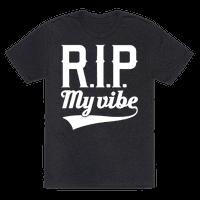 RIP My Vibe