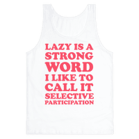 Lazy Is A Strong Word