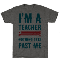 I'm a Teacher! Nothing Gets Past Me!