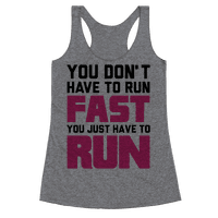 You Don't Have To Run Fast