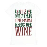 It's Christmas Time & Mama Needs Her Wine
