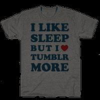 I Like Sleep But I Like Tumblr More