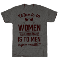 Wine Is To Women As Duct Tape Is To Men (It Fixes Everything)
