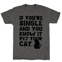 If You're Single & You Know It Pet Your Cat
