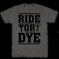 Ride Or Dye