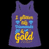 I Glitter Like Diamonds and Gold