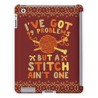 I've Got 99 Problems But a Stitch Ain't One