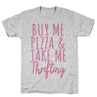 Buy Me Pizza and Take Me Thrifting