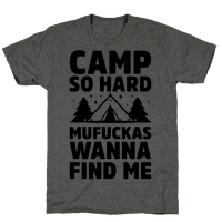 Camp So Hard Mufuckas Wanna Find Me