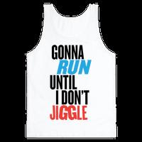 Gonna Run Until I Don't Jiggle