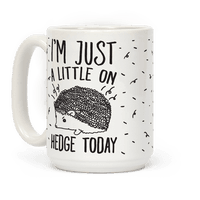 I'm Just A Little On Hedge Today Mug