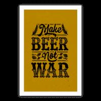 Make Beer Not War Poster
