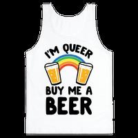 I'm Queer Buy Me A Beer