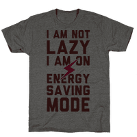 I Am Not Lazy I Am On Energy Saving Mode