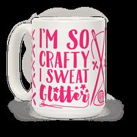 I'm So Crafty I Sweat Glitter