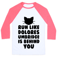 Run Like Dolores Umbridge Is Behind You