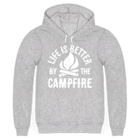 Life Is Better By The Campfire Hoodie