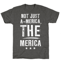 Not A-Merica, THE Merica