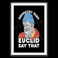 Geometry Fan? Euclid Say That