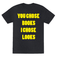 You Chose Books & I Chose Looks