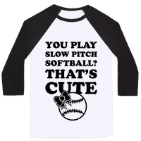 You Play Slow Pitch Softball?