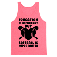 Education is Important But Softball Is Importanter