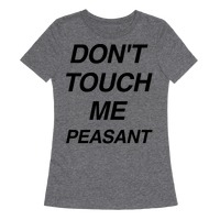 Don/'t Touch Me Peasant Baby One Piece or Toddler T-Shirt