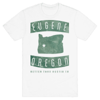 Eugene Oregon Better Than Austin Texas
