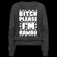 Bitch Please I'm Kawaii