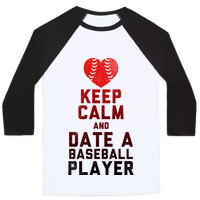 Keep Calm and Date A Baseball Player (Baseball Tee)