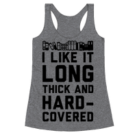 I Like it Long Thick and Hardcovered