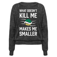 What Doesn't Kill Me Makes Me Smaller
