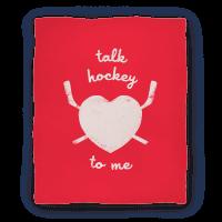 Talk Hockey To Me Blanket