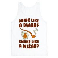 Drink Like A Dwarf, Smoke Like A Wizard