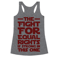 The Fight For Equal Rights Is Strong In This One Racerback