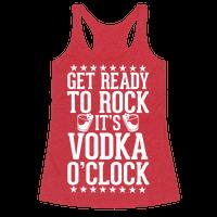 Get Ready To Rock It's Vodka O'Clock