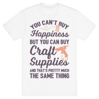 You Can't Buy Happiness But You Can Buy Craft Supplies