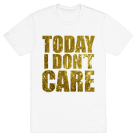 Today I Don't Care