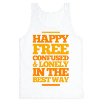 Happy, Free, Confused & Lonely In The Best Way