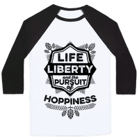 Life, Liberty, And The Pursuit Of Hoppiness Baseball