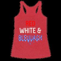 Red White & Bleuuagh