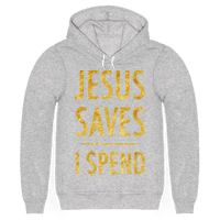Jesus Saves I Spend