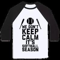 We Don't Keep Calm, It's Softball Season (Vintage)
