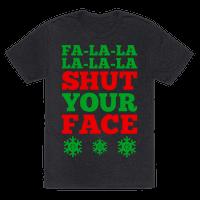 Fa-la-la-la-la-la Shut Your Face