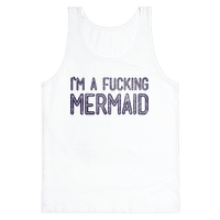 I'm A Fucking Mermaid Tank