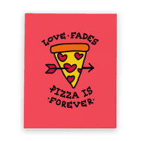 Love Fades, Pizza Is Forever Canvas Print