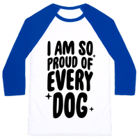 I Am So Proud Of Every Dog